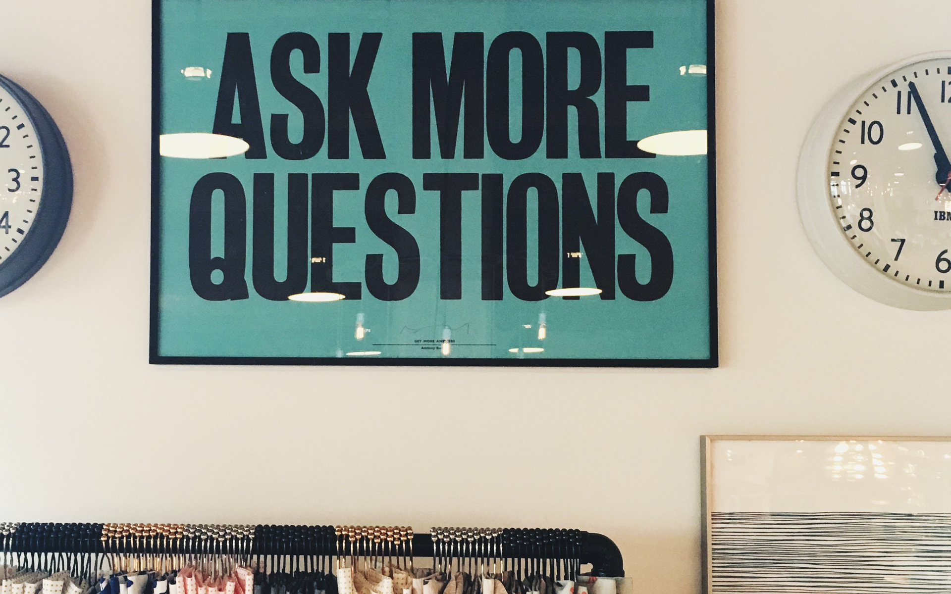 ask more questions.